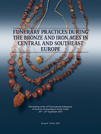 Funerary Practices during the Bronze and Iron Ages in Central and Southeast Europe
